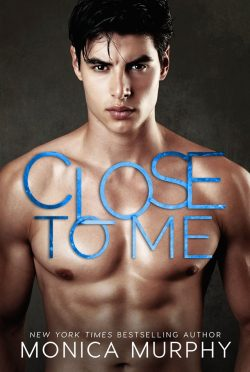 Cover Reveal: Close to Me by Monica Murphy