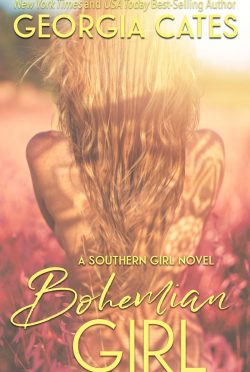 Release Day Blitz & Giveaway: Bohemian Girl (Southern Girl #1) by Georgia Cates