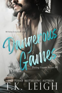 Cover Reveal: Dangerous Games (Dating Games #3) by TK Leigh