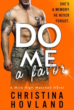 Cover Reveal: Do Me a Favor (Mile High Matched #4) by Christina Hovland