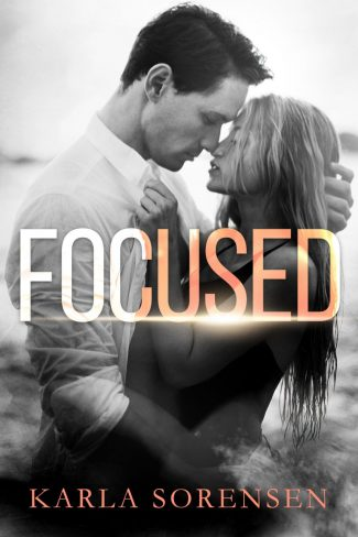 Cover Reveal: Focused by Karla Sorensen