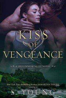 Cover Reveal: Kiss of Vengeance (True Immortality #2) by S Young