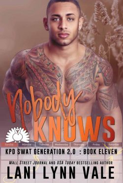 Cover Reveal: Nobody Knows (SWAT Generation 2.0 #11) by Lani Lynn Vale