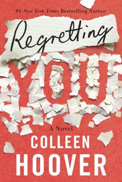 Release Day Blitz & Giveaway: Regretting You by Colleen Hoover
