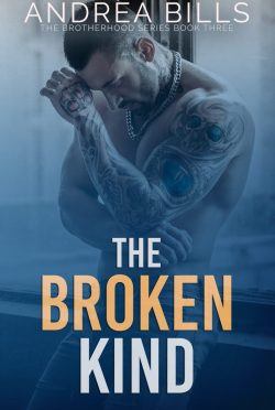Cover Reveal: The Broken Kind (The Brotherhood #3) by Andrea Bills