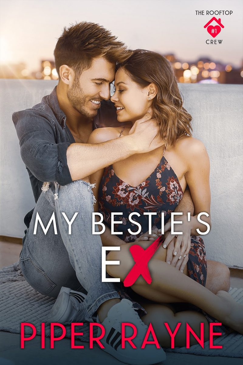 Cover Reveal: My Bestie's Ex (The Rooftop Crew #1) by Piper Rayne