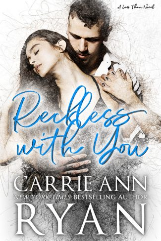 Release Day Blitz: Reckless With You (Less Than #2) by Carrie Ann Ryan