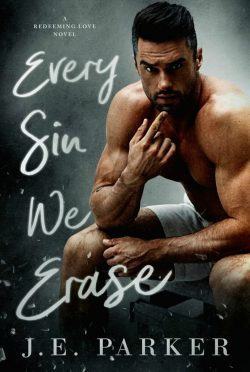 Cover Reveal: Every Sin We Erase (Redeeming Love #8) by JE Parker