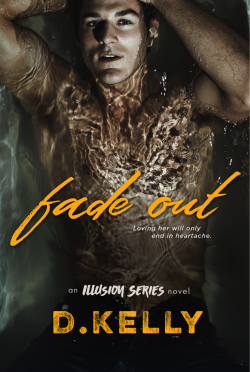 Cover Reveal: Fade-Out (Illusion #8) by D Kelly