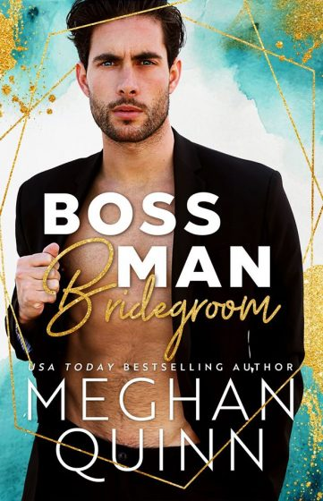 Cover Reveal: Boss Man Bridegroom by Meghan Quinn