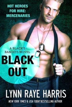 Cover Reveal: Black Out (Black's Bandits #3) by Lynn Raye Harris
