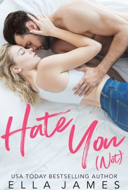 Cover Reveal: Hate You (Not) by Ella James