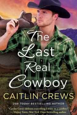Release Day Blitz: The Last Real Cowboy (Cold River Ranch #3) by Caitlin Crews