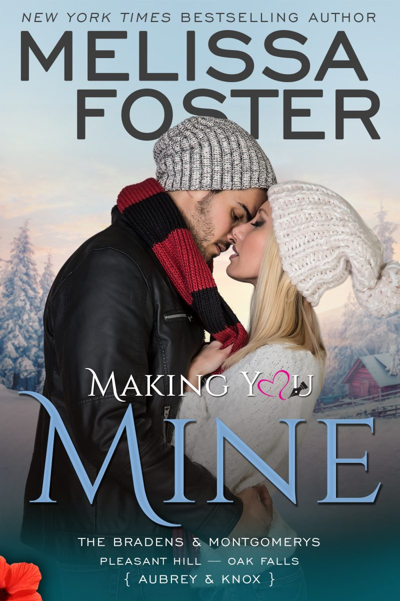 Release Day Blitz: Making You Mine (The Bradens & Montgomerys: Pleasant Hill – Oak Falls #5) by Melissa Foster