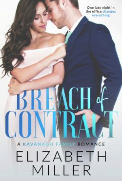 Cover Reveal & Giveaway: Breach of Contract (Kavanagh Family #1) by Elizabeth Miller