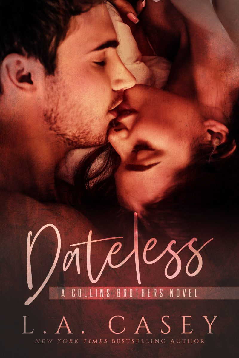 Cover Reveal: Dateless (Collins Brothers #1) by LA Casey