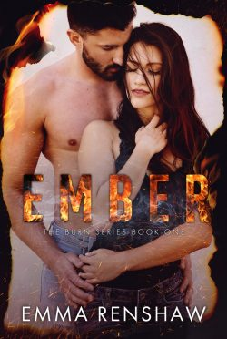 Cover Reveal: Ember (Burn #1) by Emma Renshaw