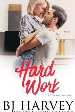 Release Day Blitz & Giveaway: Hard Work (Cook Brothers #4) by BJ Harvey