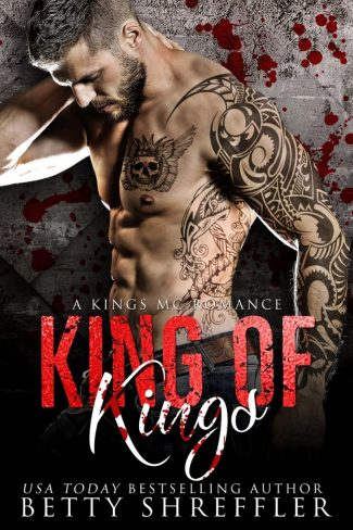 Cover Reveal: King of Kings (Kings MC #3) by Betty Shreffler