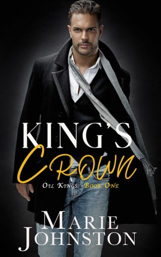 Cover Reveal: King's Crown (Oil Kings #1) by Marie Johnston