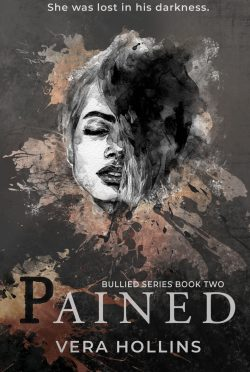 Cover Reveal: Pained (Bullied #2) by Vera Hollins