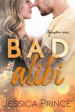 Release Day Blitz: Bad Alibi (Redemption #1) by Jessica Prince