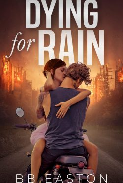 Release Day Blitz: Dying for Rain (The Rain Trilogy #3) by BB Easton
