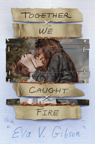 Cover Reveal: Together We Caught Fire by Eva V Gibson