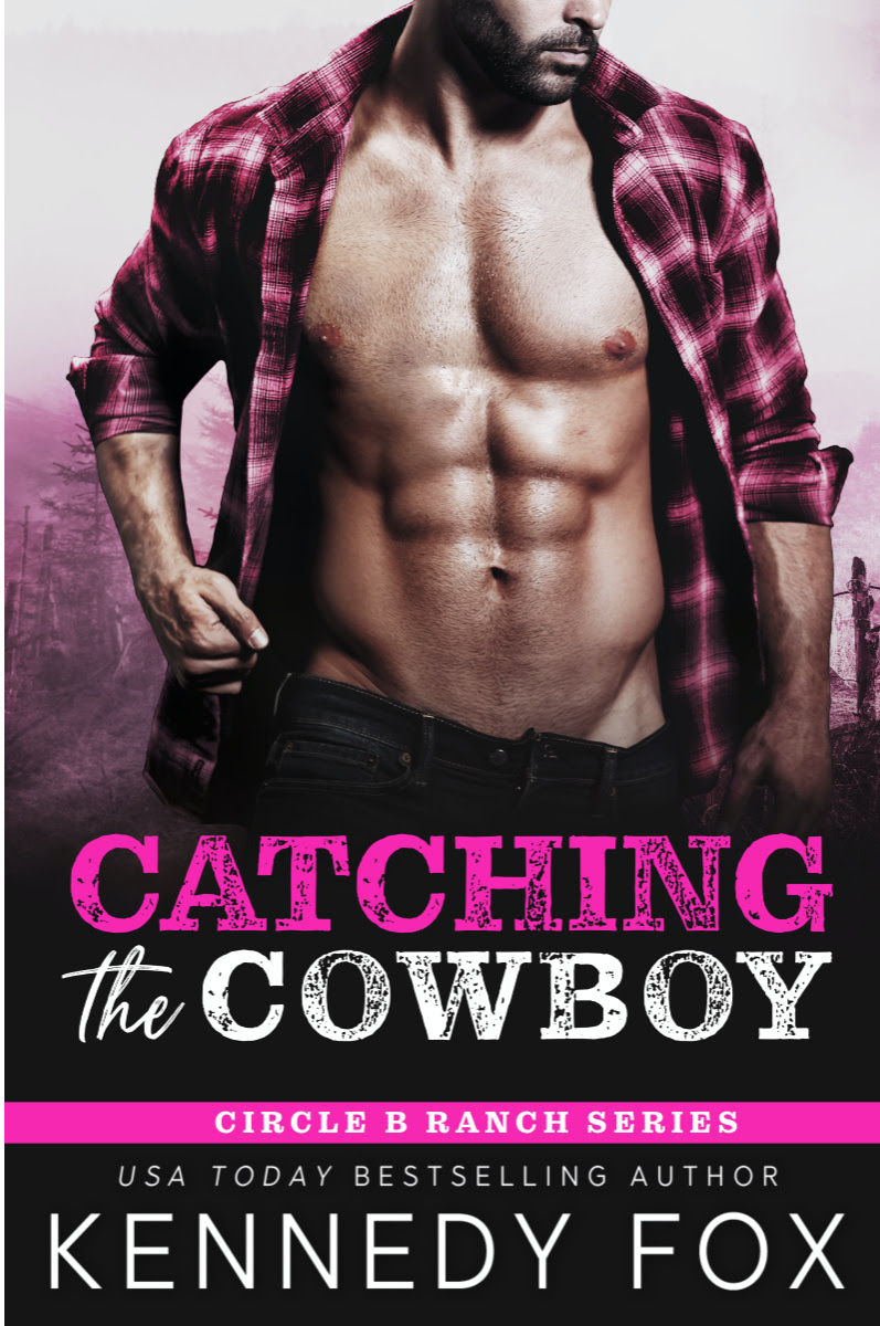 Cover Reveal: Catching the Cowboy (Circle B Ranch #2) by Kennedy Fox