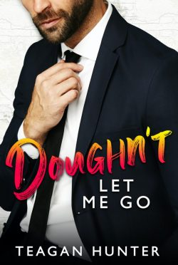 Cover Reveal: Doughn't Let Me Go (Slice #3) by Teagan Hunter