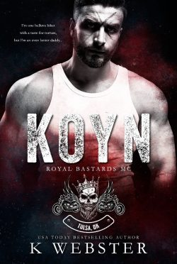 Release Day Blitz: Koyn (Royal Bastards MC #3) by K Webster
