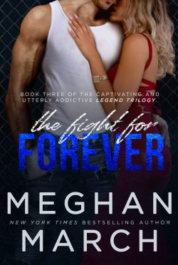 Release Day Blitz: The Fight for Forever (Legend Trilogy #3) by Meghan March
