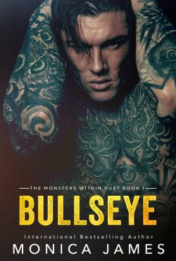 Cover Reveal: Bullseye (The Monsters Within Duet #1) by Monica James