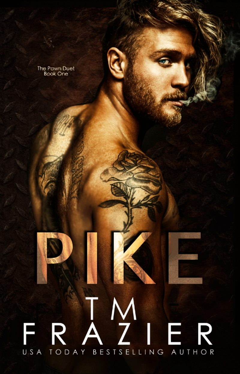 Cover Reveal: Pike (The Pawned Duet #1) by TM Frazier