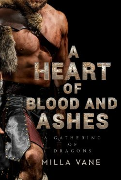 Release Day Blitz: A Heart of Blood and Ashes (A Gathering of Dragons #1) by Milla Vane