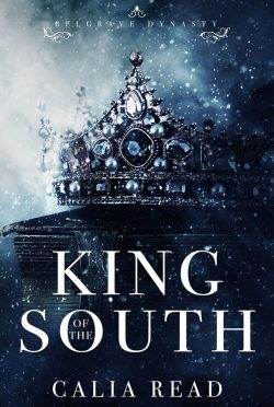 Release Day Blitz: King of the South (Belgrave Dynasty #1) by Calia Read