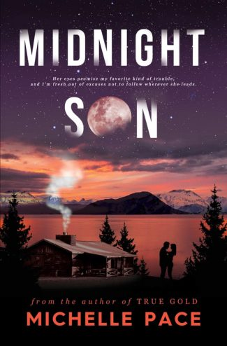 Cover Reveal: Midnight Son (True Alaskans #2) by Michelle Pace