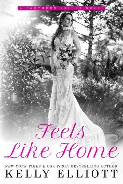 Cover Reveal: Feels Like Home (Southern Bride #5) by Kelly Elliott