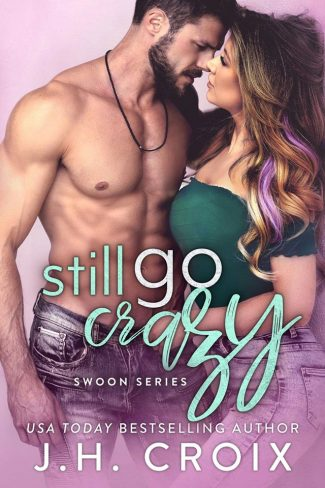 Release Day Blitz: Still Go Crazy (Swoon #5) by JH Croix