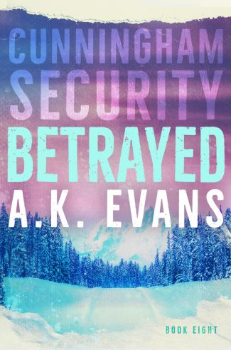 Release Day Blitz: Betrayed (Cunningham Security #8) by AK Evans