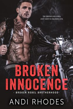 Release Day Blitz: Broken Innocence (Broken Rebel Brotherhood #2) by Andi Rhodes