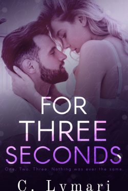 Release Day Blitz & Giveaway: For Three Seconds by C Lymari