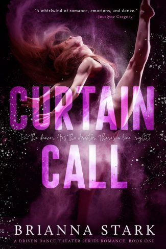 Cover Reveal & Giveaway: Curtain Call (Driven Dance Theater #2) by Brianna Stark