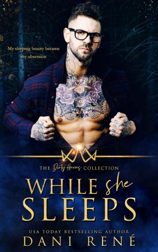 Cover Reveal: While She Sleeps (Dirty Heroes Collection #3) by Dani René