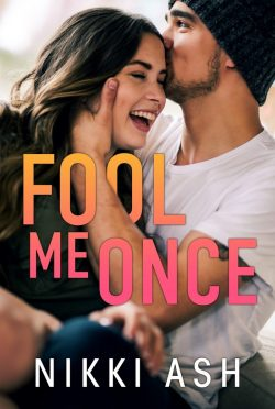 Cover Reveal & Giveaway: Fool Me Once by Nikki Ash