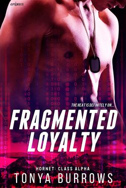 Release Day Blitz: Fragmented Loyalty (Hornet: Class Alpha #1) by Tonya Burrows