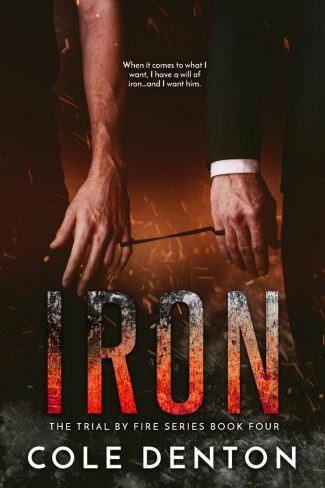 Cover Reveal: Iron (Trial by Fire #4) by Cole Denton