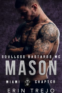 Release Day Blitz: Mason (Soulless Bastards MC Miami #1) by Erin Trejo
