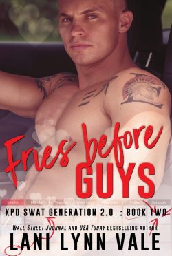 Release Day Blitz: Fries Before Guys (SWAT Generation 2.0 #2) by Lani Lynn Vale