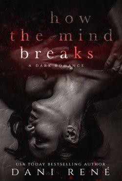 Release Day Blitz: How the Mind Breaks by Dani René